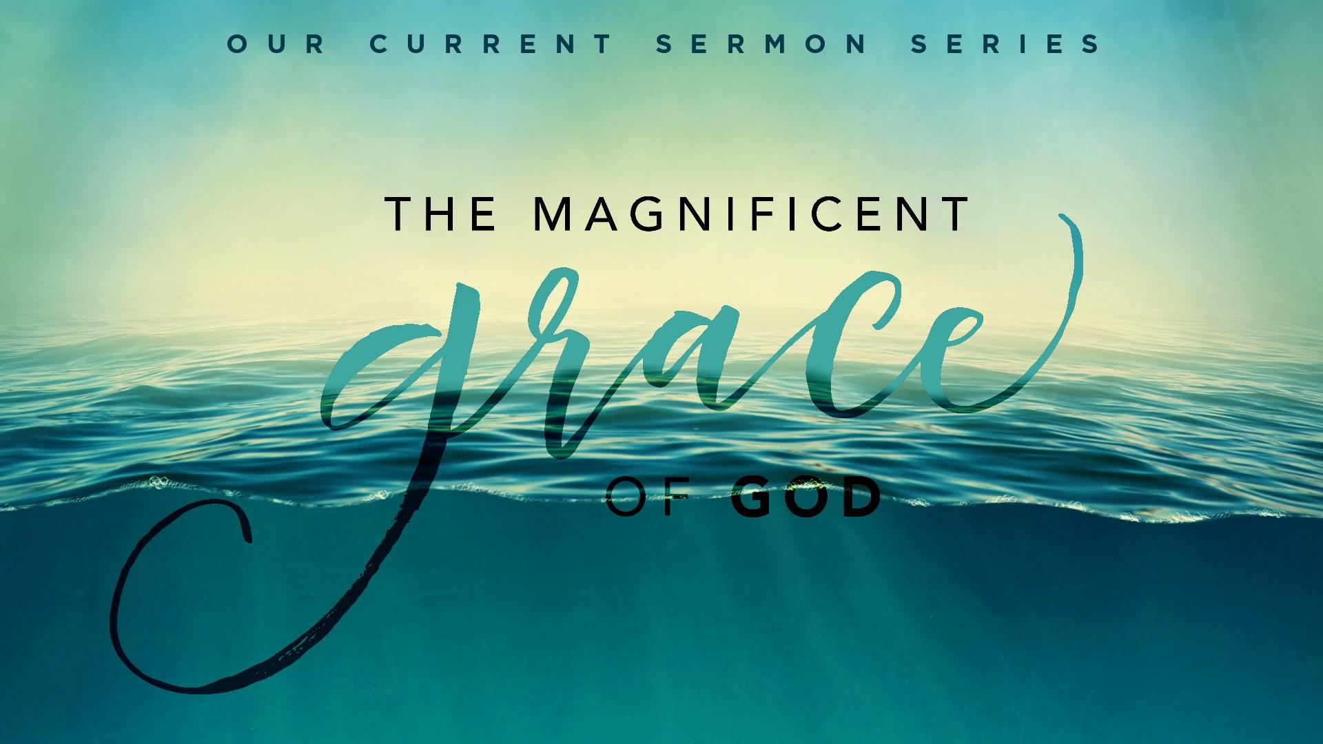 Magnificent Grace of God