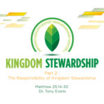 The Responsibility of Kingdom Stewardship