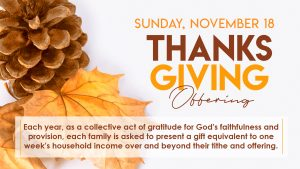 Thanksgiving Offering Sunday November 18
