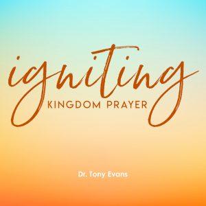 Igniting Kingdom Prayer sermon series