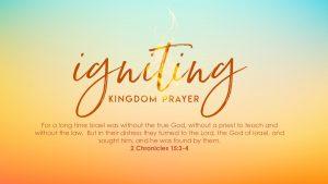 Igniting Kingdom Prayer