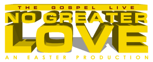 The Gospel Live: No Greater Love (Easter 2019 at OCBF)