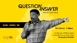 Singles Real Talk with Dr. Tony Evans