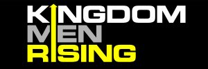 Kingdom Men Rising Men's Conference