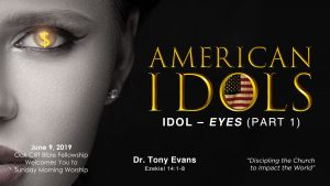 American Idols: Eyes by Dr. Tony Evans