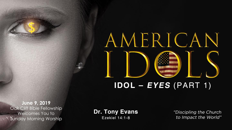 American Idols: Eyes by Dr. Tony Evans