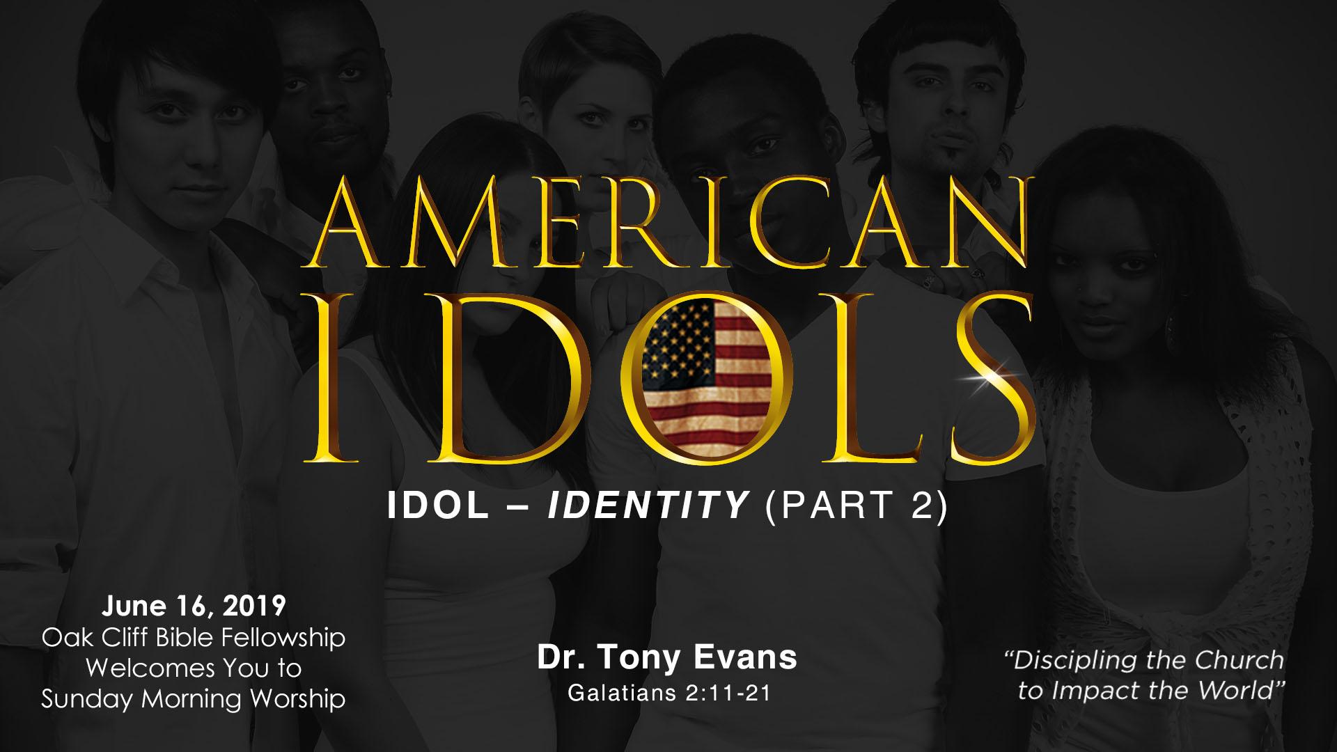 American Idols: Identity by Dr. Tony Evans