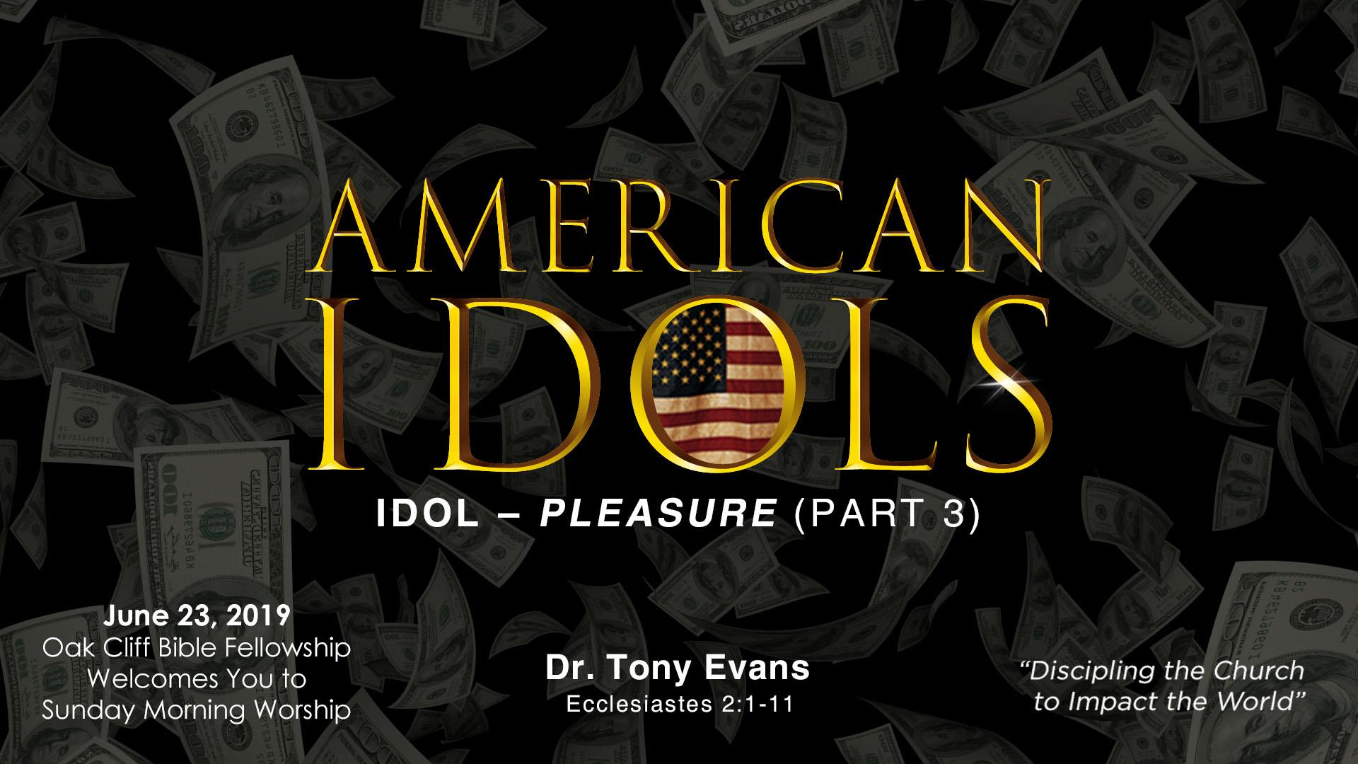 American Idols: Pleasure by Dr. Tony Evans