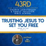 Trusting Jesus to Set You Free by H. B. Charles
