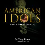 American Idols: Greed by Dr. Tony Evans