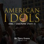 American Idols: Culture by Dr. Tony Evans