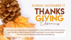 Thanksgiving Offering Sunday is November 17th