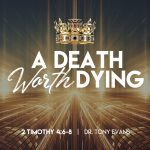 A Death Worth Dying by Dr. Tony Evans