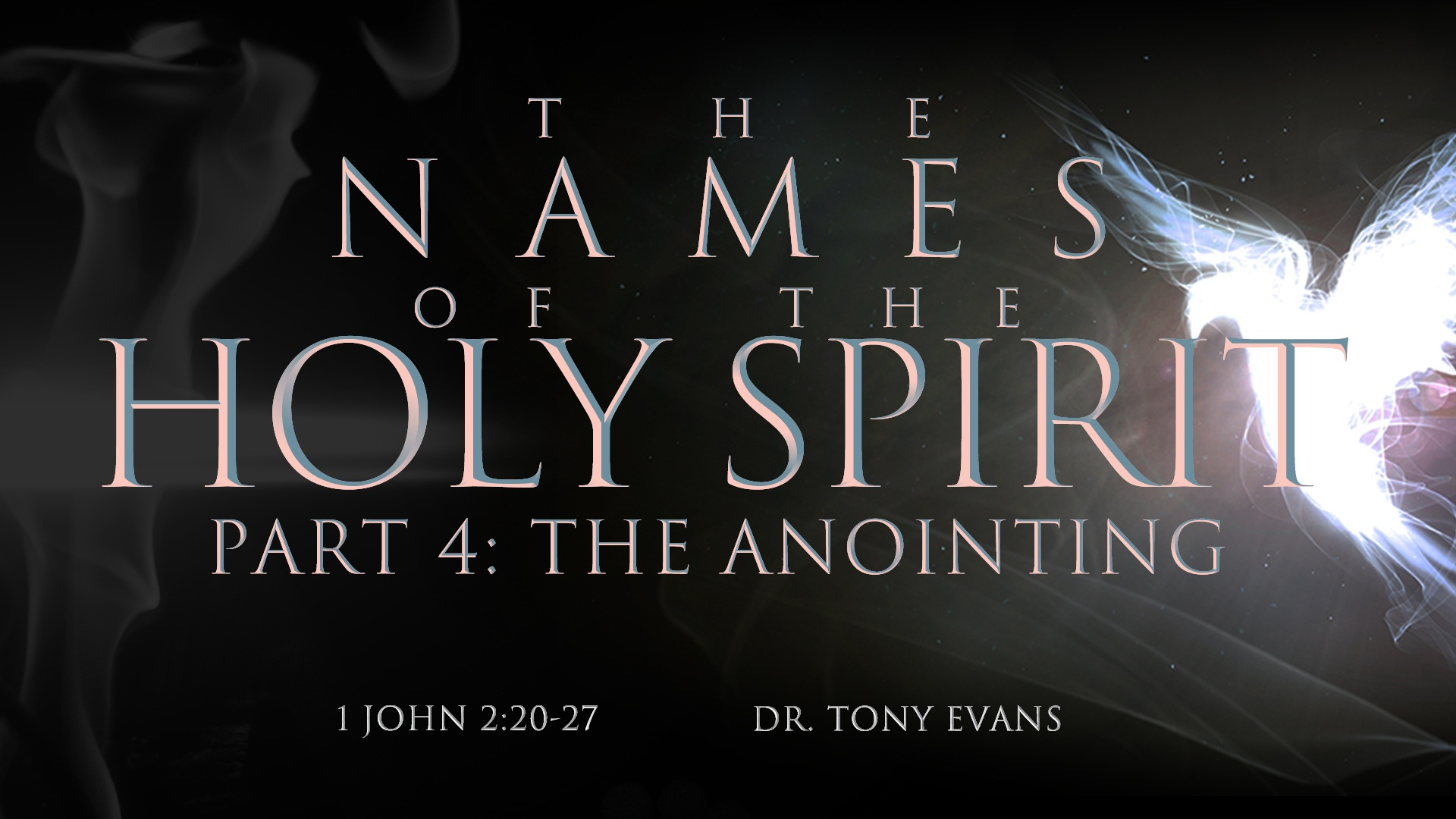 """The Anointing"" by Dr. Tony Evans (series: Names of the Holy Spirit)"
