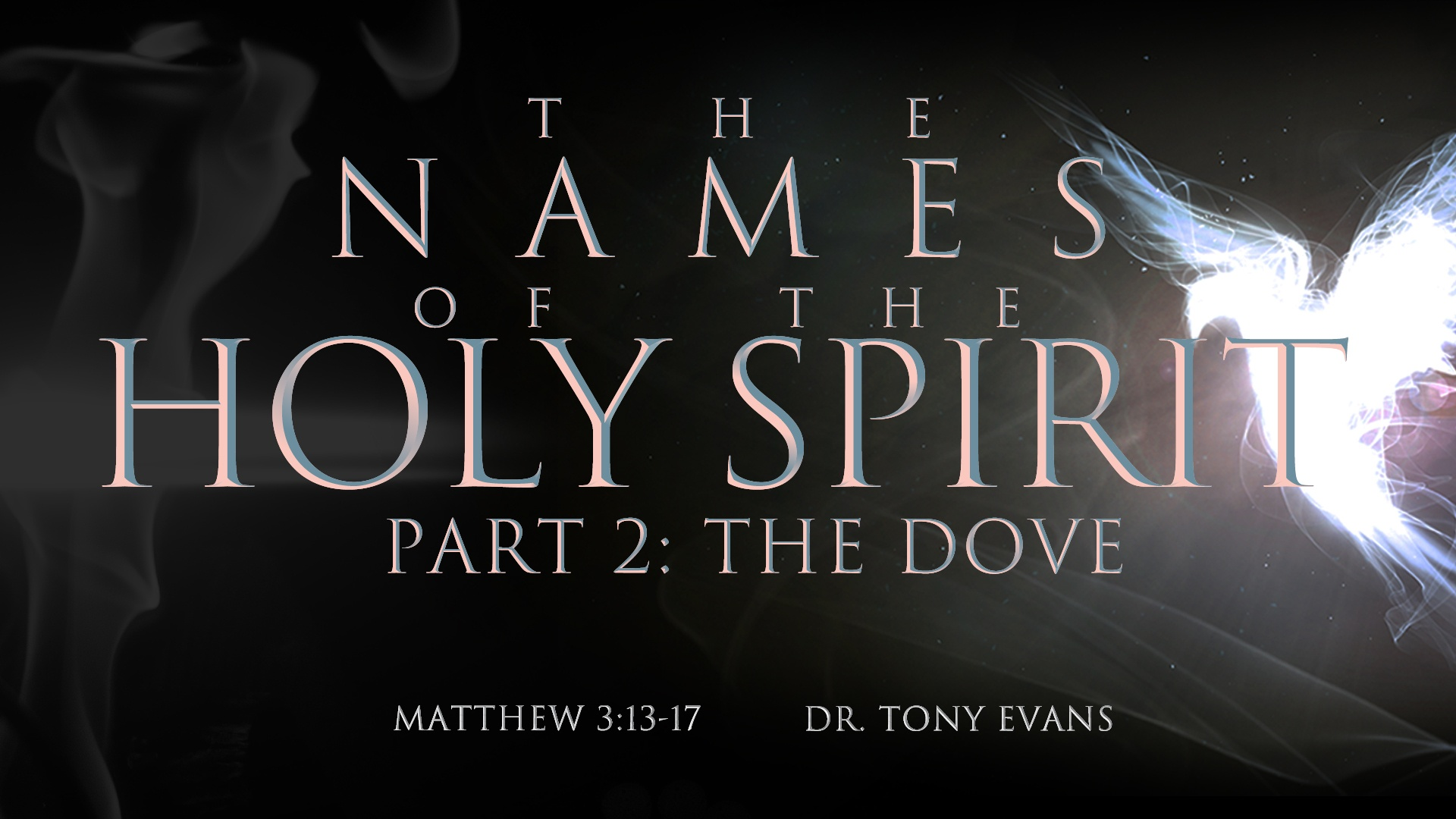 """The Dove"" by Dr. Tony Evans (series: Names of the Holy Spirit)"