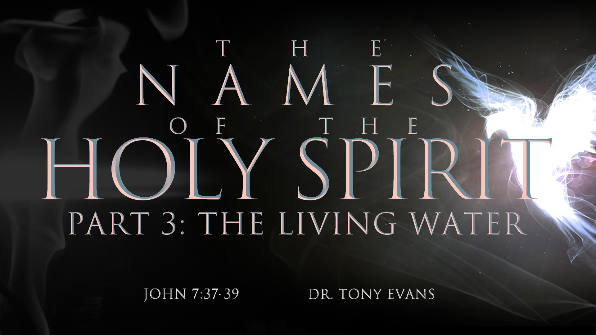 """The Living Water"" by Dr. Tony Evans (series: Names of the Holy Spirit)"