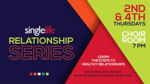 SingleLife Relationship Series 2nd and 4th Thursdays