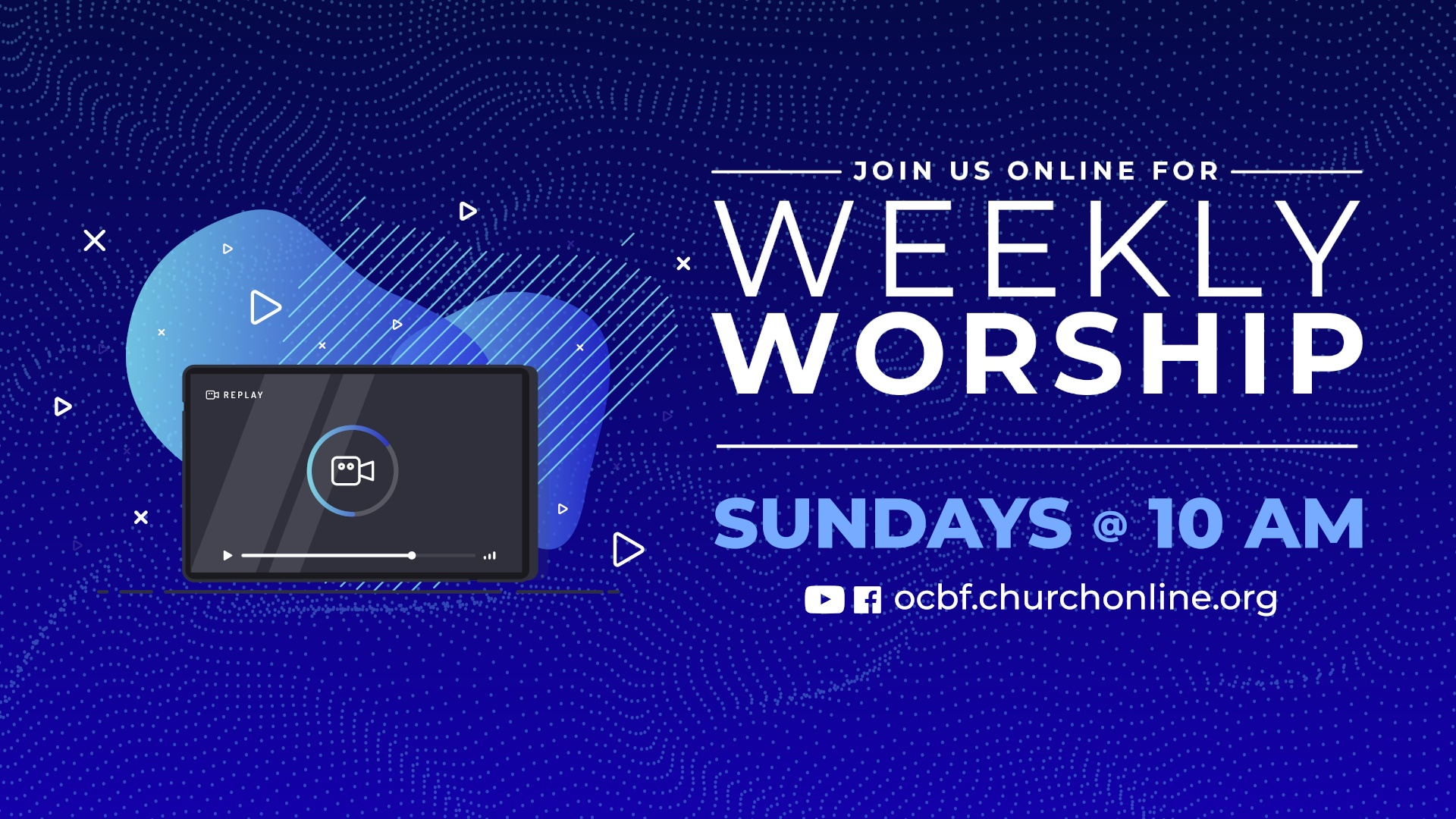 Watch OCBF Sunday Worship online at ocbf.churchonline.org