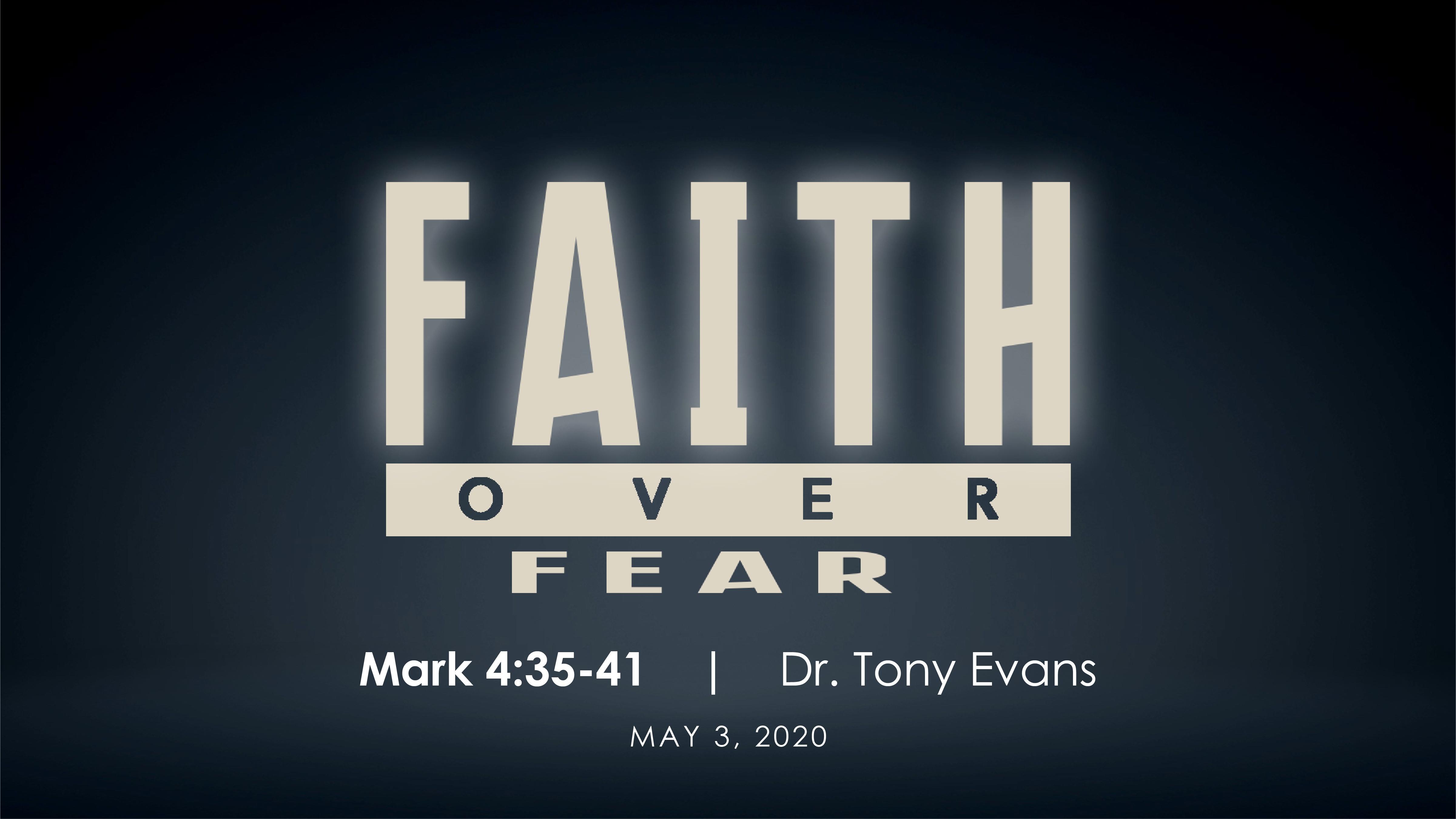 Faith Over Fear by Dr. Tony Evans