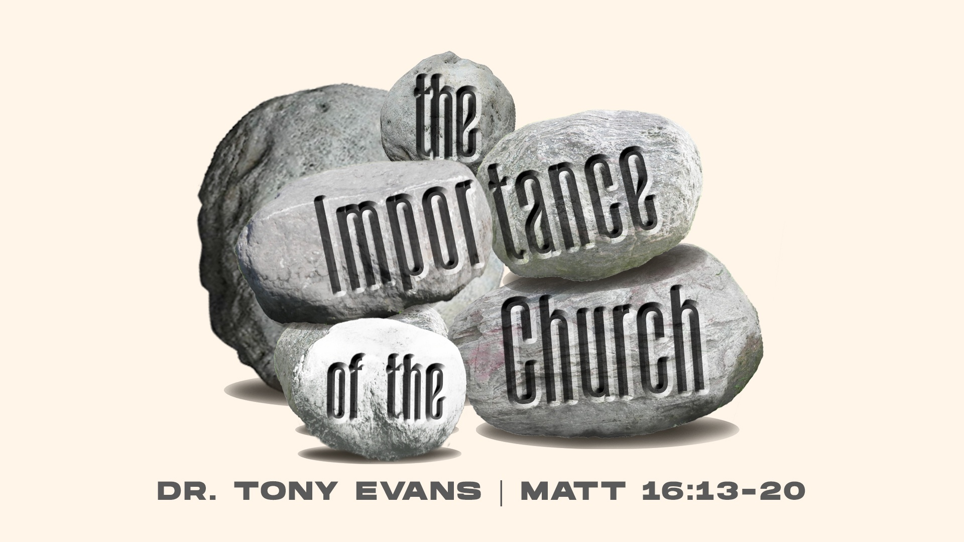 The Importance of the Church (Matthew 16:13-20) by Dr. Tony Evans