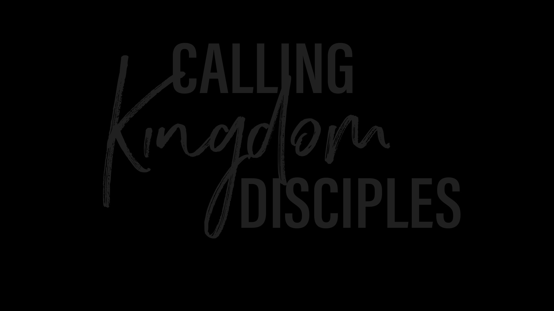 Calling Kingdom Disciples
