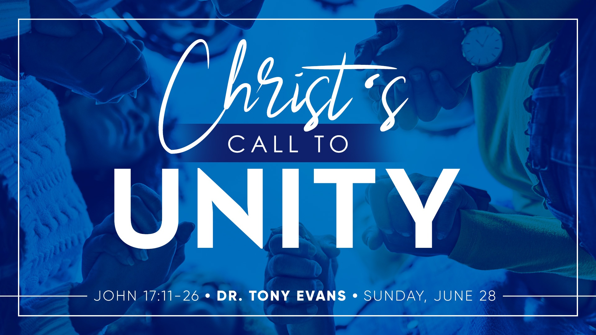 Group of people holding hands in a circle with the text Christ's Call to Unity by Dr. Tony Evans