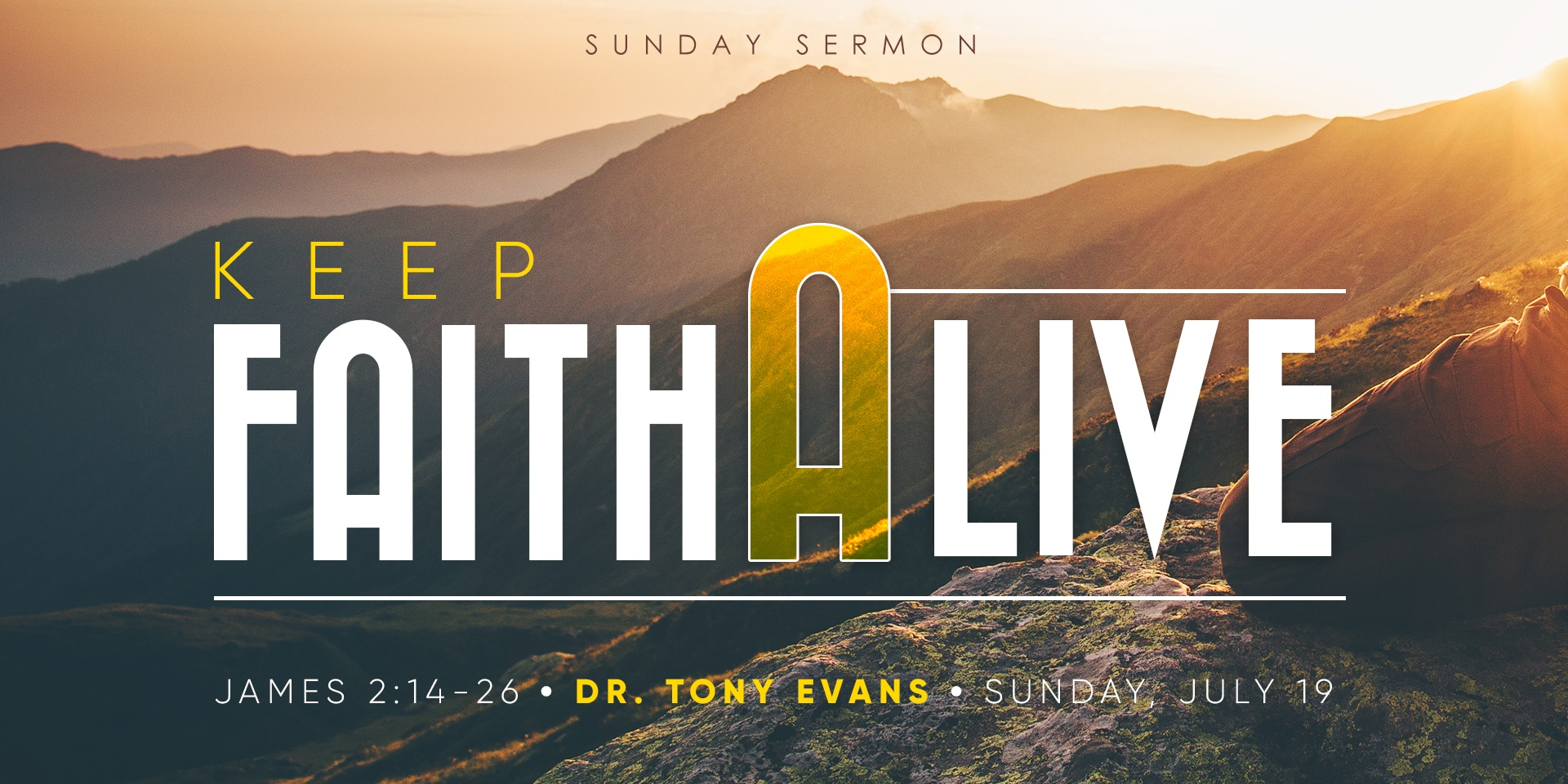 Sunrise over mountains with text saying Keep Faith Alive by Dr. Tony Evans