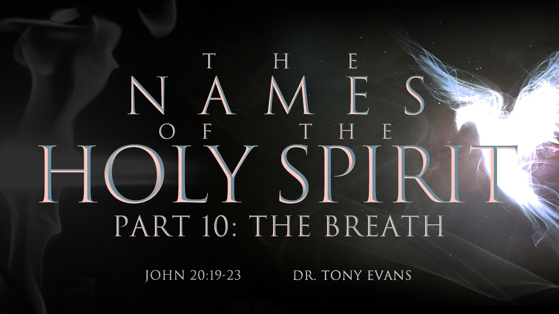 Names of the Holy Spirit The Breath by Dr. Tony Evans