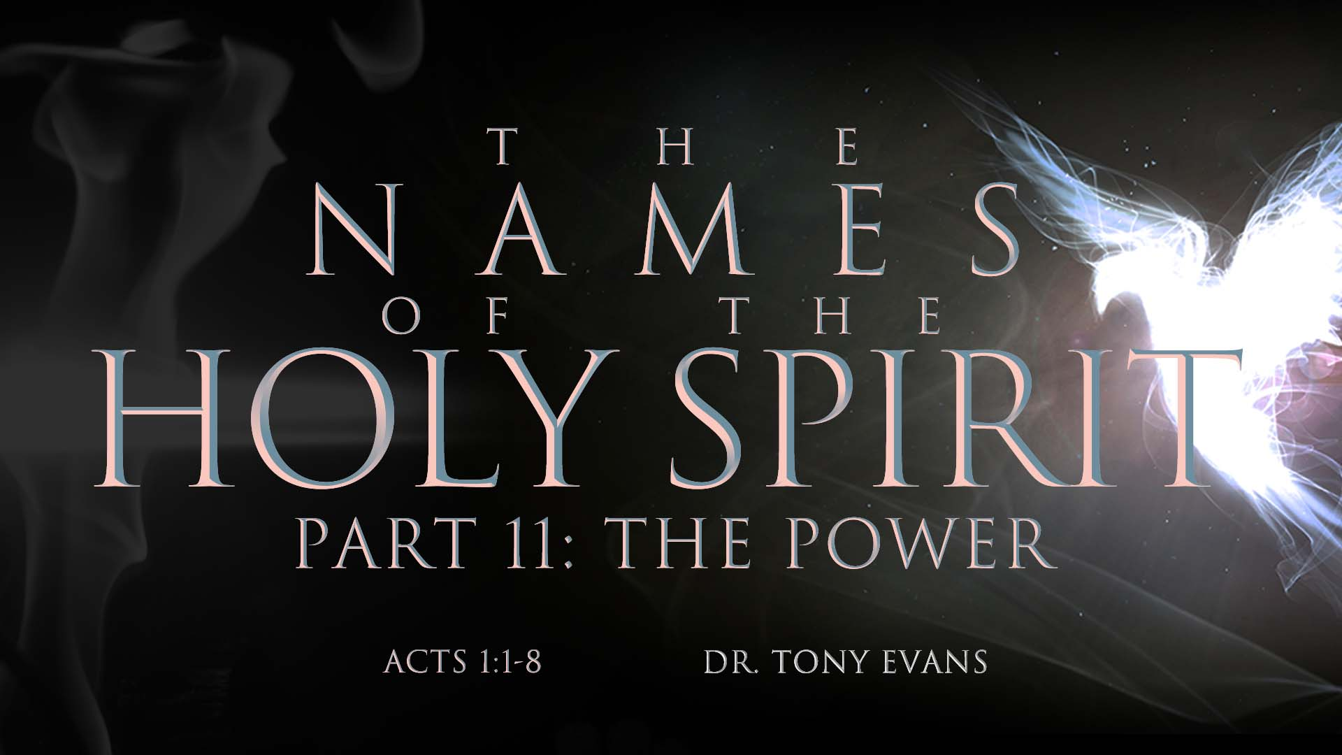 Names of the Holy Spirit The Power by Dr. Tony Evans