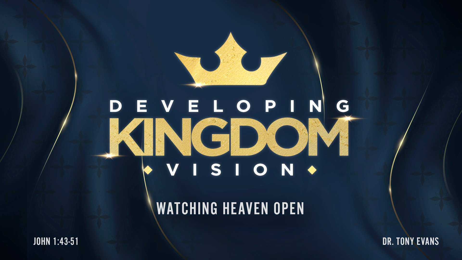 Developing Kingdom Vision Watching Heaven Open by Dr. Tony Evans