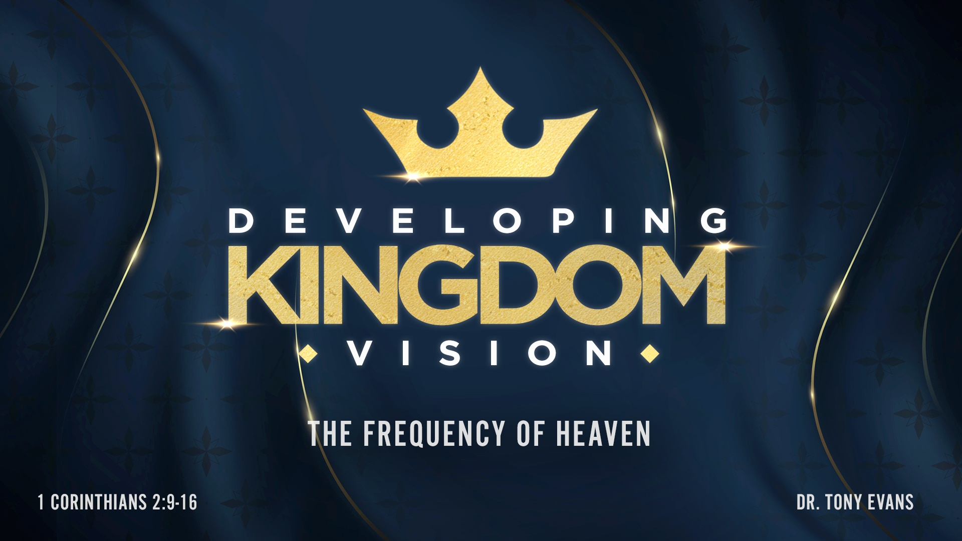 Developing Kingdom Vision Frequency of Heaven by Dr. Tony Evans