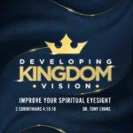 Developing Kingdom Vision Improving Your Spiritual Eyesight by Dr. Tony Evans