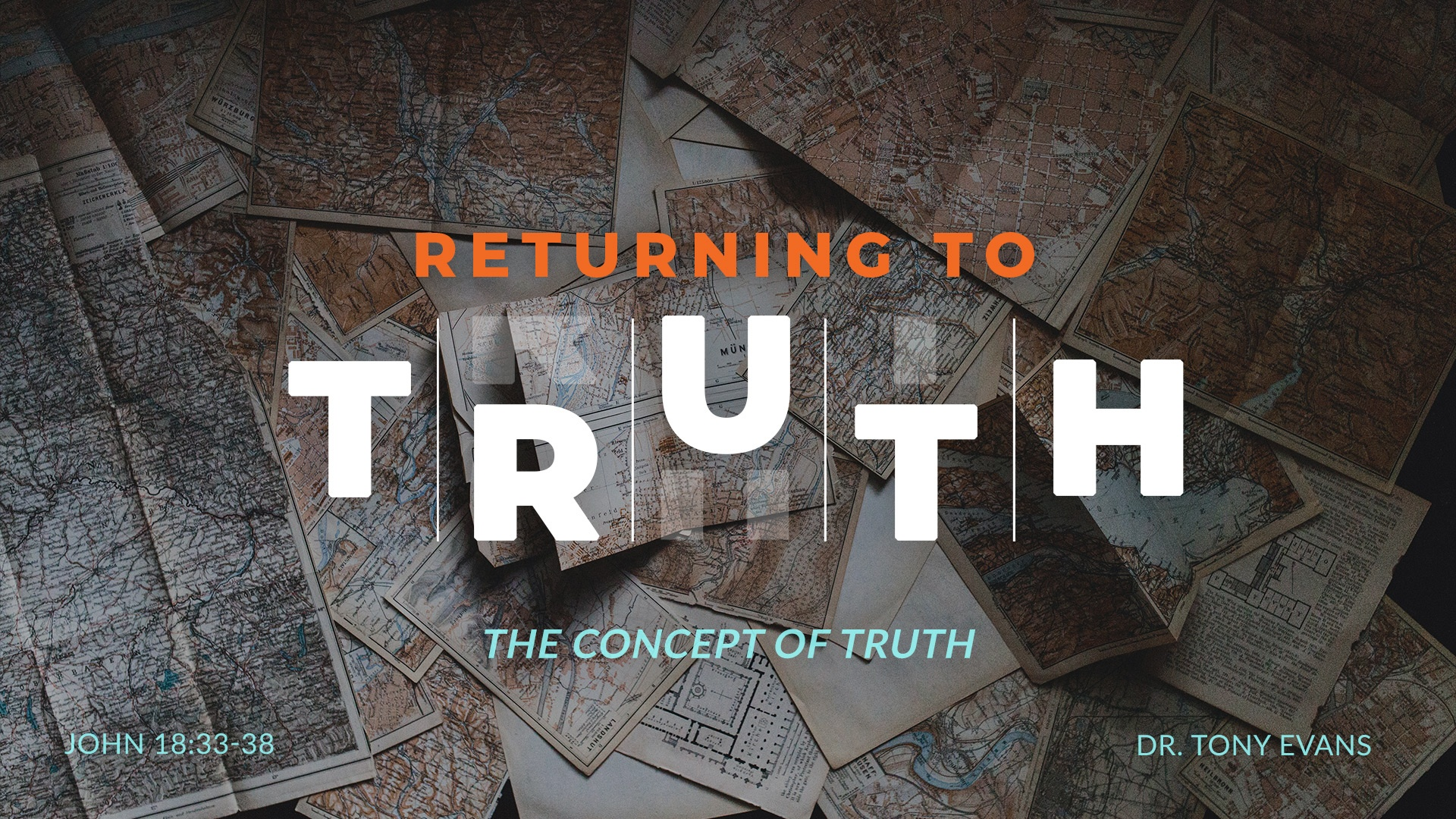 Returning to Truth: The Concept of Truth by Dr. Tony Evans