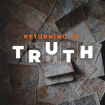 Returning to Truth (full series)