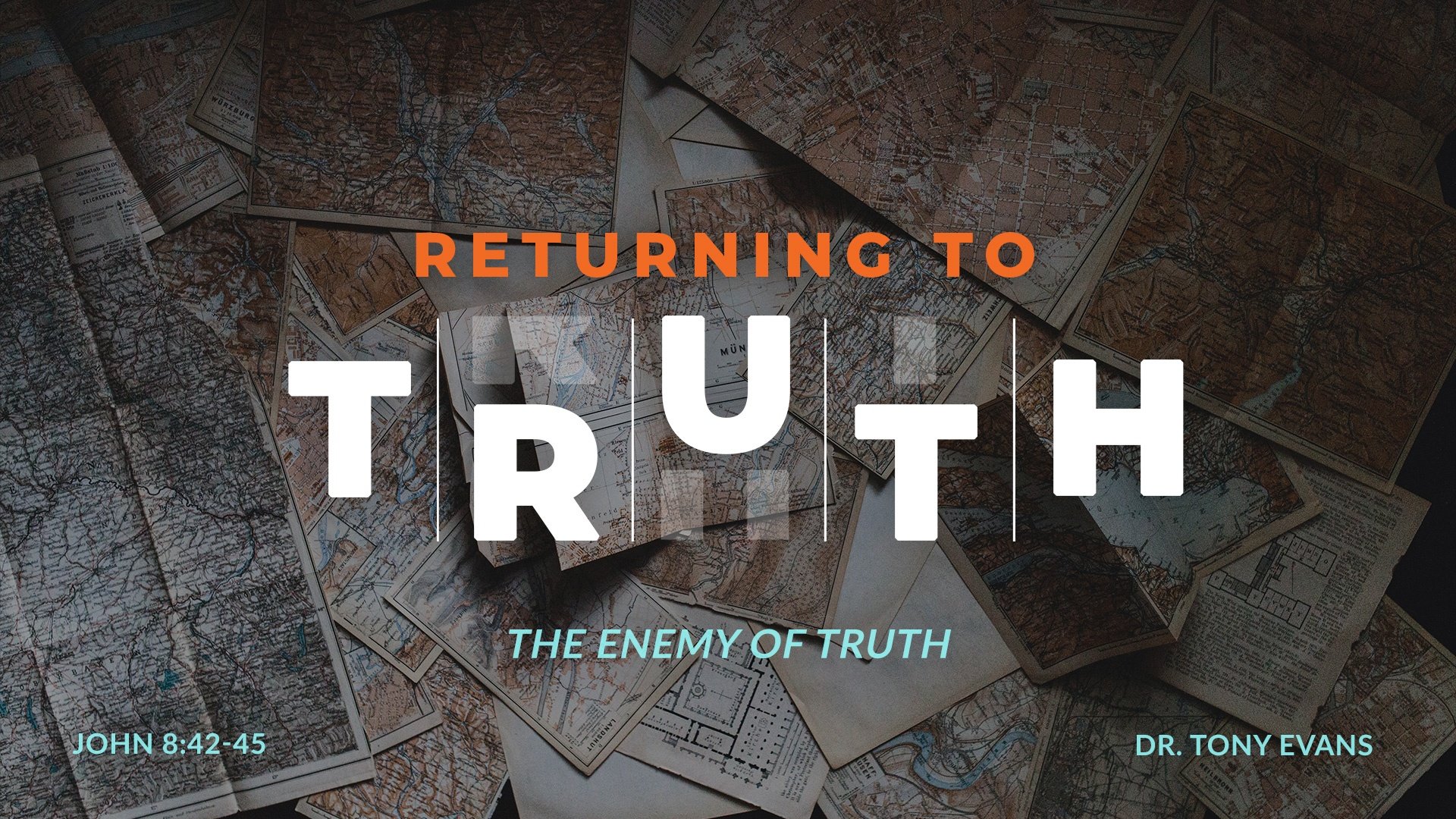 Returning to Truth: The Enemy of Truth by Dr. Tony Evans