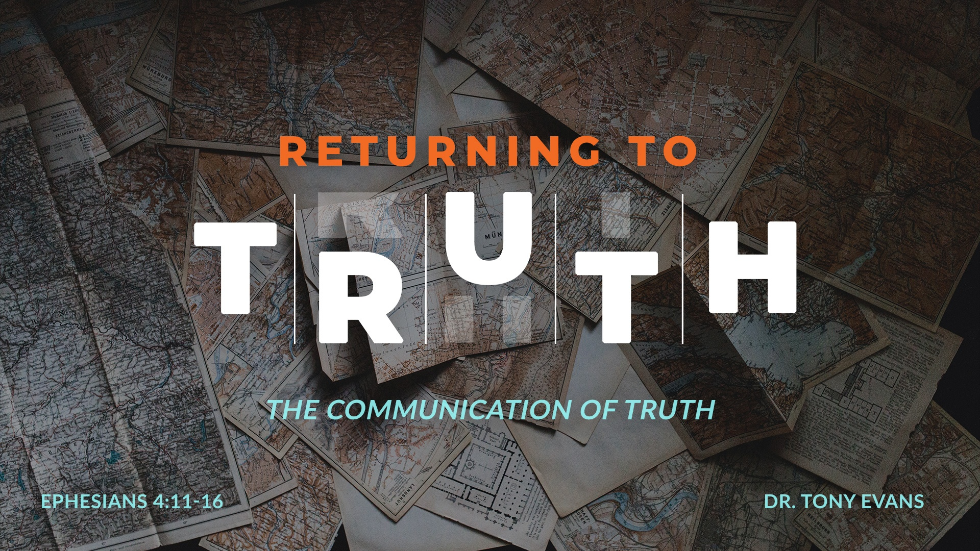 Returning to Truth: The Communication of Truth by Dr. Tony Evans