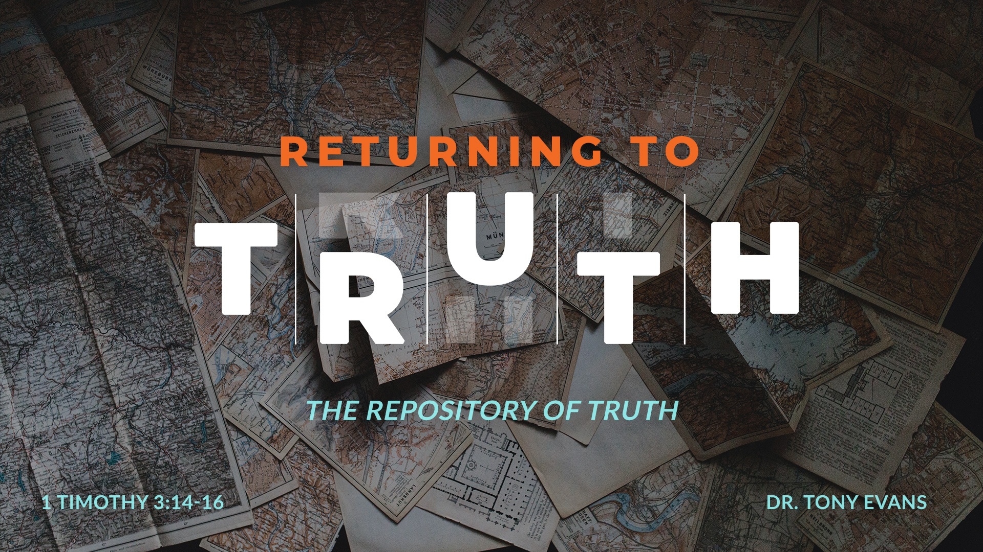 Returning to Truth: The Repository of Truth by Dr. Tony Evans