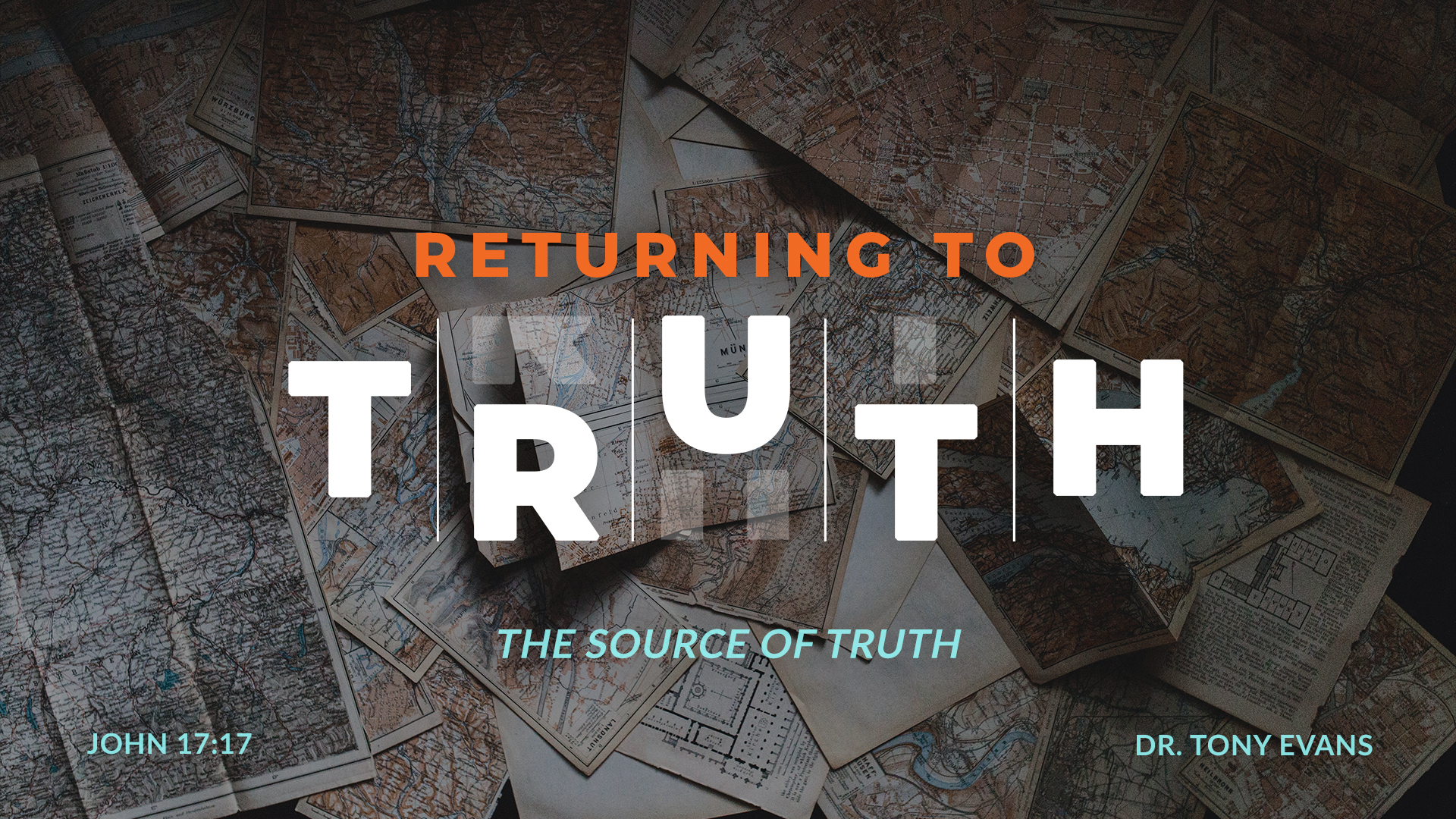 Returning to Truth: The Source of Truth by Dr. Tony Evans