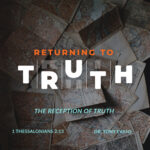 The Reception of Truth