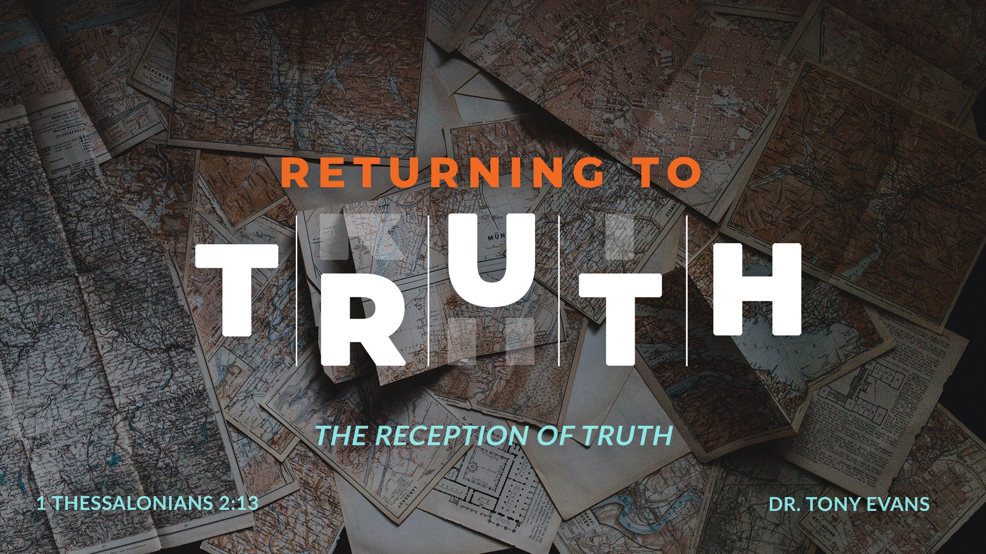 Returning to Truth: The Reception of Truth by Dr. Tony Evans