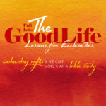 The Good Life: Lessons from Ecclesiastes