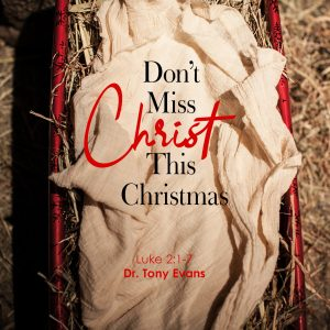 Don't Miss Christ This Christmas, Part 1