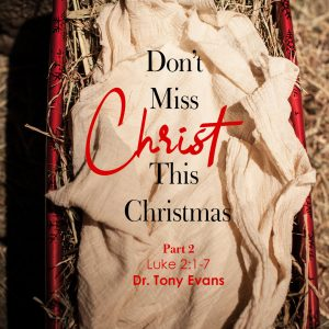Don't Miss Christ This Christmas, Part 2