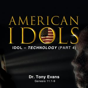 American Idols: Technology by Dr. Tony Evans