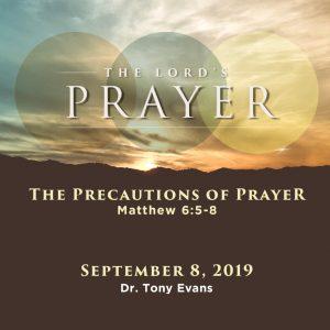 The Precautions of Prayer by Dr. Tony Evans