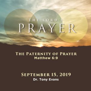 The Paternity of Prayer by Dr. Tony Evans