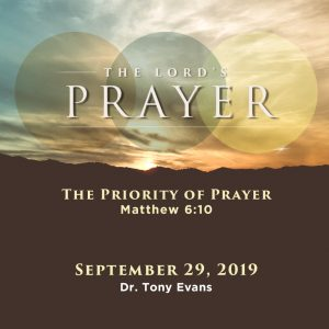 The Priority of Prayer by Dr. Tony Evans