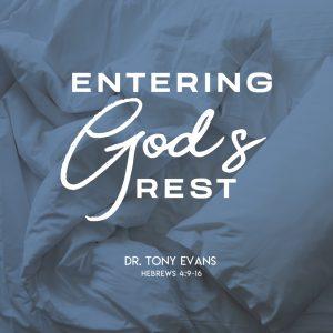 Entering God's Rest by Dr. Tony Evans