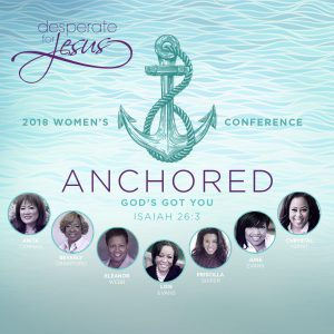 Desperate for Jesus 2018: Anchored
