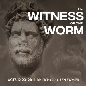 The Witness of the Worm by Dr. Richrad Allen Farmer